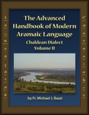 The Advanced Handbook of Modern Aramaic Language Chaldean Dialect (Volume) II