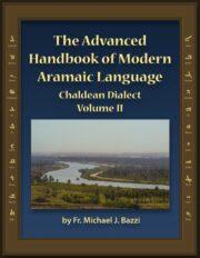 The Advanced Handbook of Modern Aramaic Language Chaldean Dialect (Volume) II