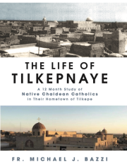 A 12 Month Study of Native Chaldean Catholics in Their Hometown of Tilkepe.